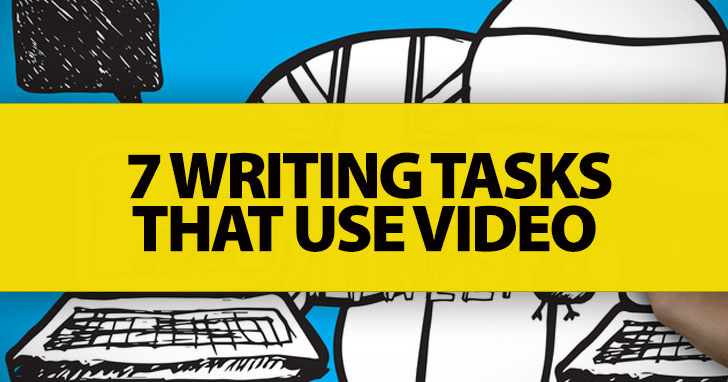 7 Writing Tasks That Use Video