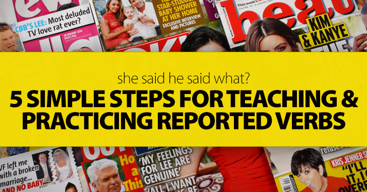 5 Simple Steps for Teaching and Practicing Reported Verbs