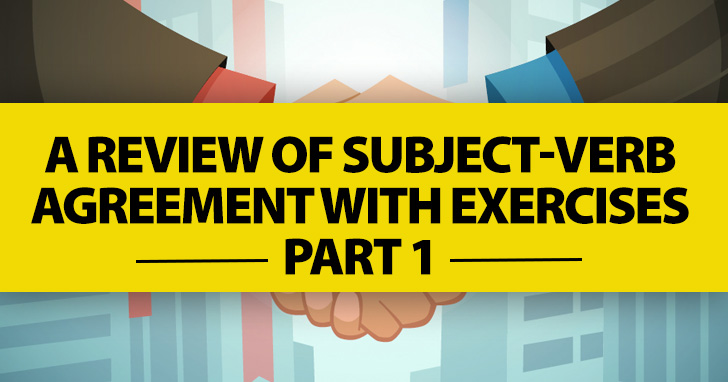 Why Can't We All Just Get Along? A Review of Subject-Verb Agreement with Exercises Part 1
