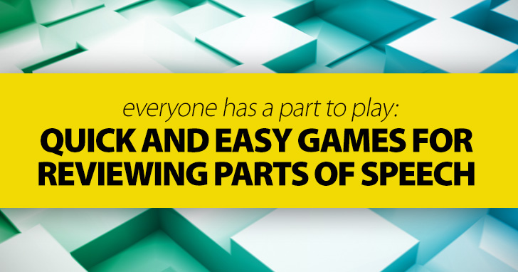 How To Review Parts Of Speech: 5 Quick and Easy Games