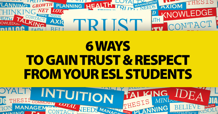 To Be in Good Standing: 6 Ways to Gain Trust and Respect from Your ESL Students