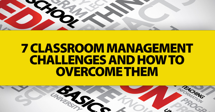 7 Classroom Management Challenges and How to Overcome Them