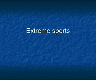 Extreme Sports - Warm Up