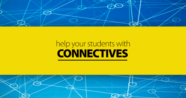 Connectives: How To Help Your Students Put Their Thoughts Together