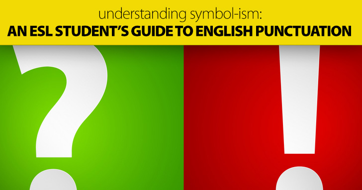 Understanding Symbol-ism: an ESL Student's Guide to English Punctuation