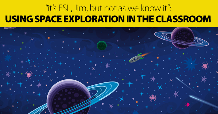 """It's ESL, Jim, but Not As We Know It"": Using Space Exploration in the Classroom"