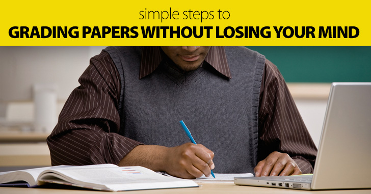 Simple Steps To Grading Papers Without Losing Your Mind