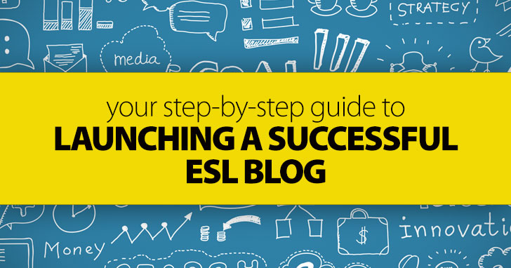 Your Step-by-Step Guide to Launching a Successful ESL Blog