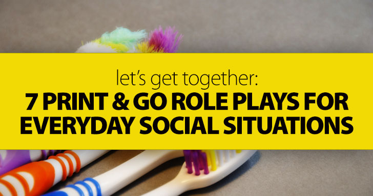 Let�s Get Together: 7 Print and Go Role Plays for Everyday Social Situations