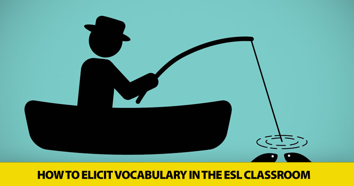 Ask, Don't Tell: How to Elicit Vocabulary in the ESL Classroom