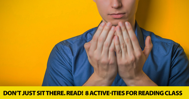 Don't Just Sit There. Read! 8 Active-ities You Can Do In Reading Class