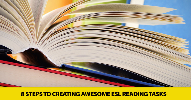 8 Steps to Creating Awesome ESL Reading Tasks