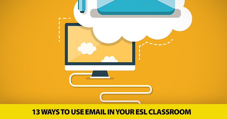 Press Here To Send: 13 Ways To Use Email in Your ESL classroom
