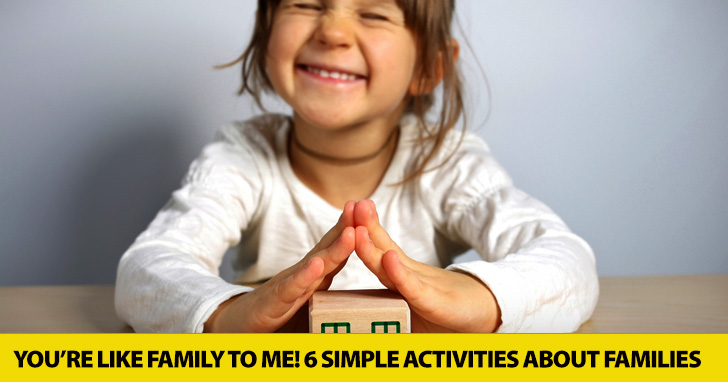 You're Like Family to Me! 6 Simple Activities about Families