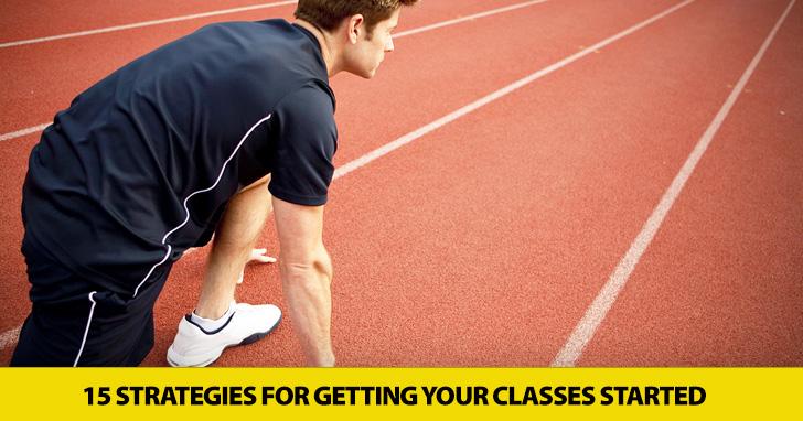 Let's Get Started…15 Strategies for Getting Your Classes Started