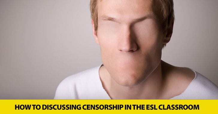 For Their Own Good: Discussing Censorship in the ESL Classroom