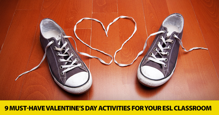 9 Must-Have Valentine's Day Activities for the ESL Classroom