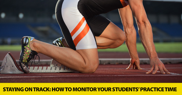 Staying on Track: How to Monitor Your Students' Practice Time