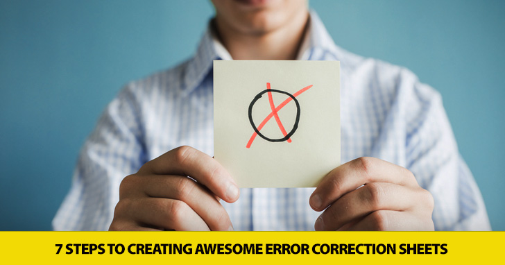 7 Steps to Creating Awesome Error Correction Sheets