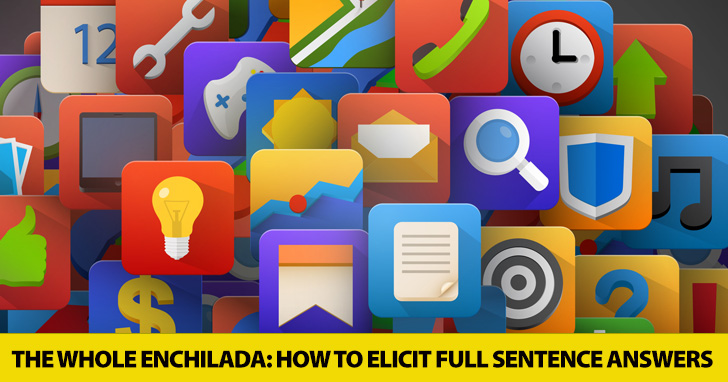 The Whole Enchilada: How to Elicit Full Sentence Answers