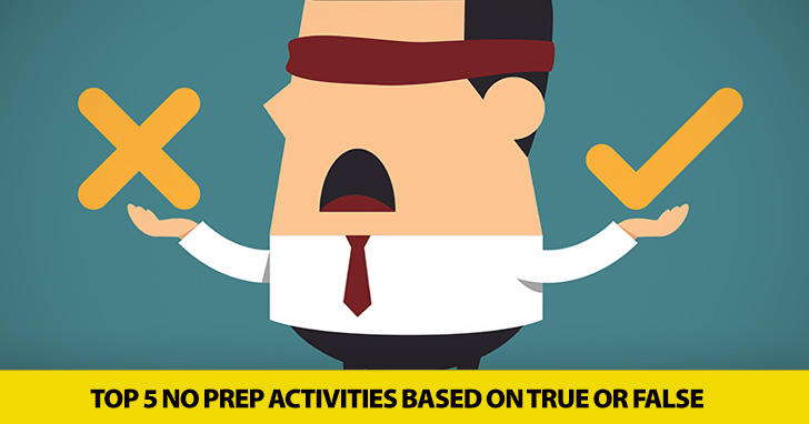 I'm Not Buying It: Top 5 No Prep Activities Based on True or False