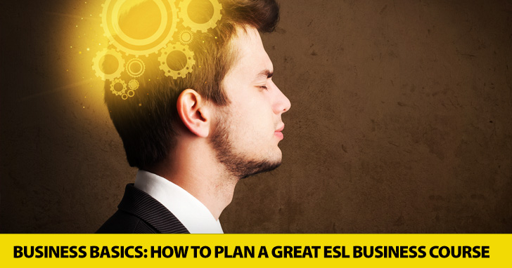 Business Basics: How to Plan a Great ESL Business Course