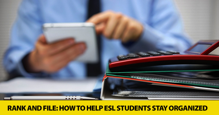 Rank and File: How to Help ESL Students Stay Organized
