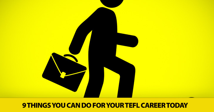 9 Things You Can Do for Your TEFL Career Today