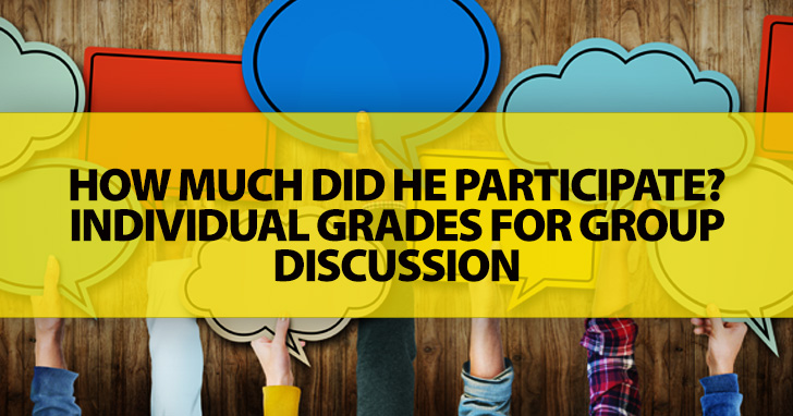 How Much Did He Participate? Individual Grades for Group Discussion