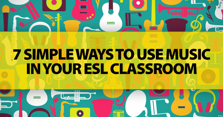 Time to Tune In: 7 Simple Ways to Use Music in Your ESL Classroom