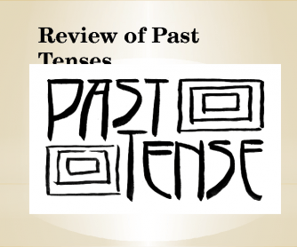 Review of Past Tenses
