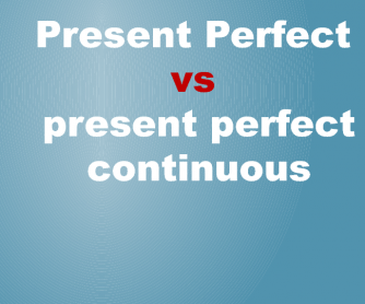 Present Perfect vs Present Perfect Continuous
