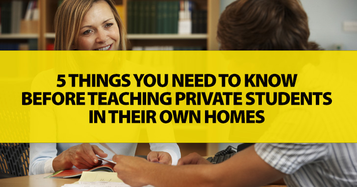 Home Invasion! 5 Things You Need to Know Before Teaching Private Students in Their Own Homes