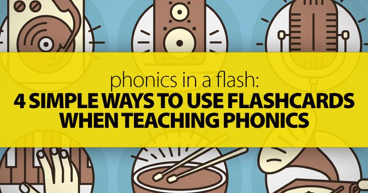 Phonics in a Flash: 4 Simple Ways to Use Flashcards When Teaching Phonics