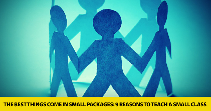 The Best Things Come in Small Packages: 9 Best Reasons to Teach a Small Class
