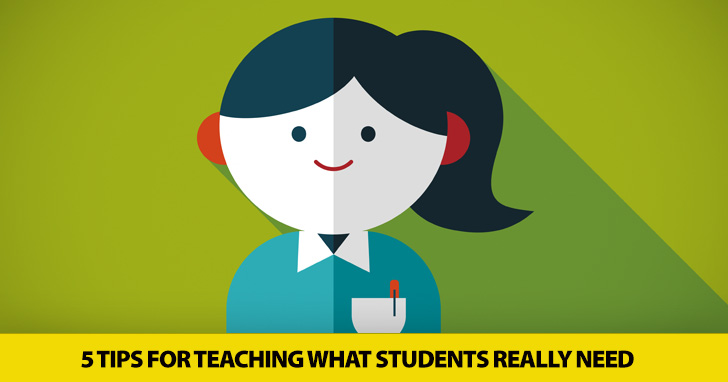 Make Sure Your Students Are Getting What They Bargained for: 5 Tips for Teaching What Students Really Need
