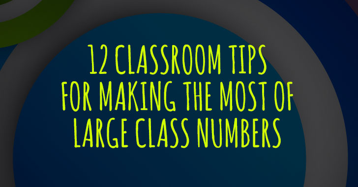 Let's Circle Up: 12 Сlassroom Tips for Making the Most of Large Class Numbers