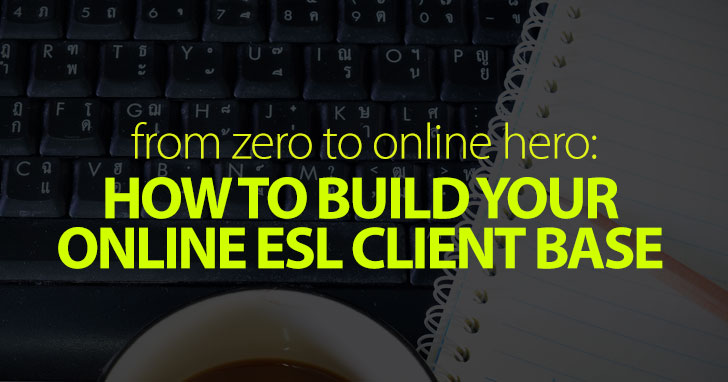 From Zero to Online Hero: Building Your Online ESL Client Base