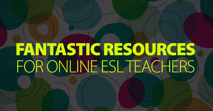 Fantastic Resources for Online ESL Teachers