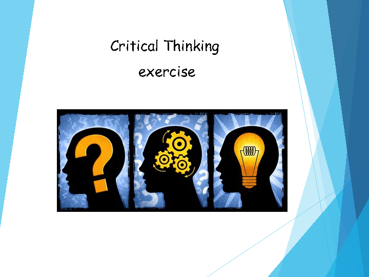 critical thinking studies Critical thinking is the objective analysis of facts to form a judgment the subject is complex journal for critical education policy studies 8 (2.