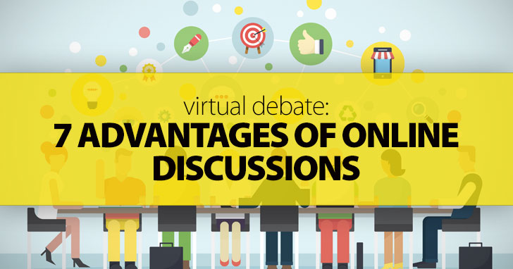 Virtual Debate: 7 Advantages of Online Discussions