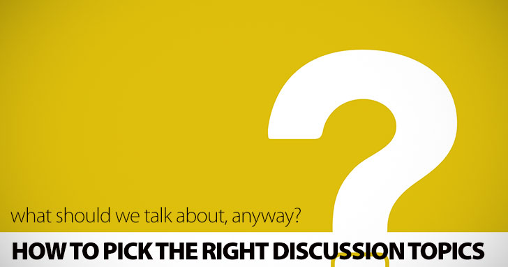 What Should We Talk About, Anyway? Picking the Right Topics