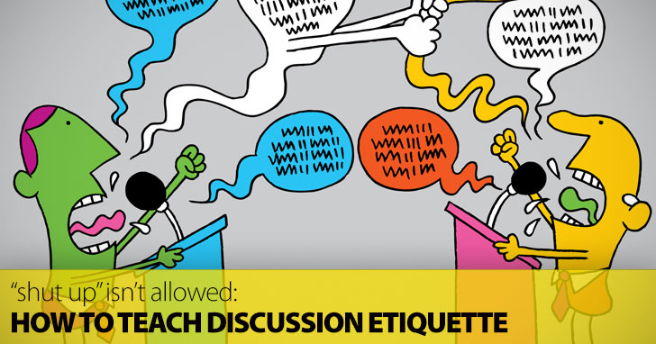 """Shut Up"" Isn't Allowed: Teaching Discussion Etiquette"