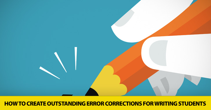 Write or Wrong? Creating Outstanding Error Corrections for Writing Students