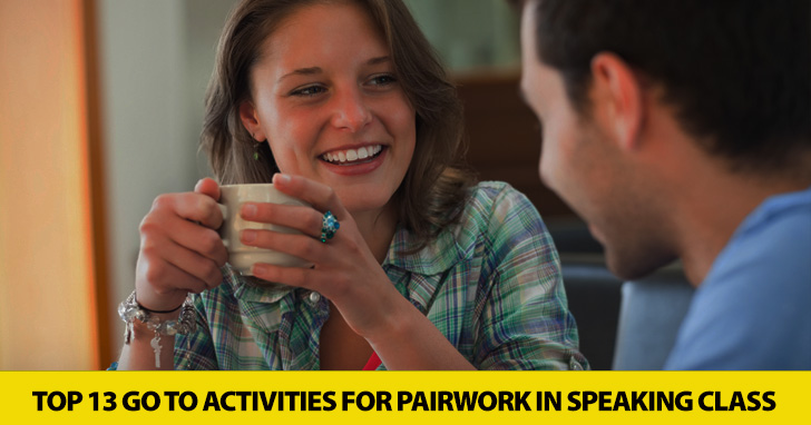Two by Two: Top 13 Go to Activities for Pairwork in Speaking Class