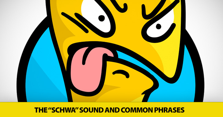 "Uh, D'yuh Wannuh Cupuh Coffee? The ""Schwa"" Sound and Common Phrases"