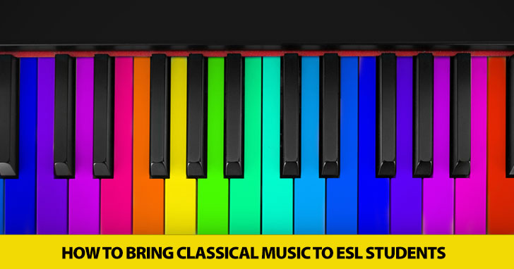 Music for the Masses: How to Bring Classical Music to ESL Students