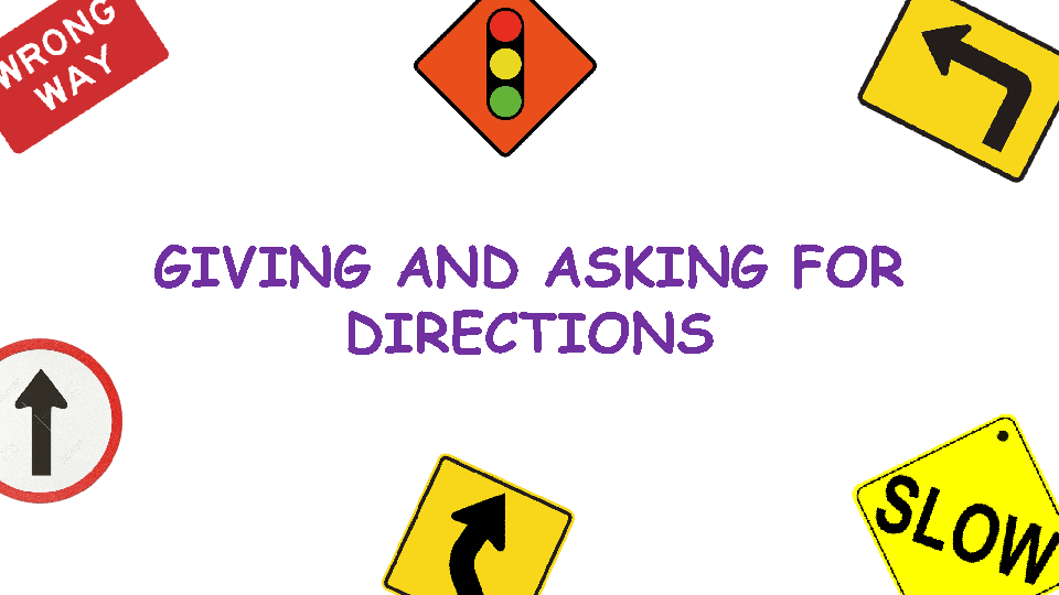 Giving and Asking for Directions