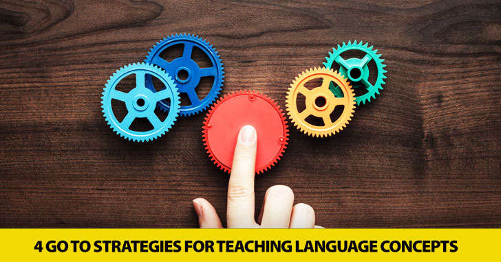 Present, Practice, Produce: 4 Go to Strategies for Teaching Language Concepts