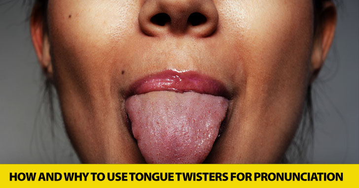 Get Twisted: How and Why to Use Tongue Twisters for Pronunciation